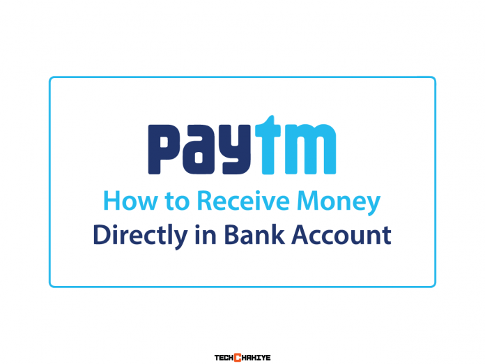 How to Receive Money Directly in Bank Account Via Paytm