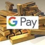Buy and Redeem Golds Digitally via Google Pay